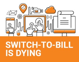 Switch-To-Bill Is Dying. What will take Its Place?